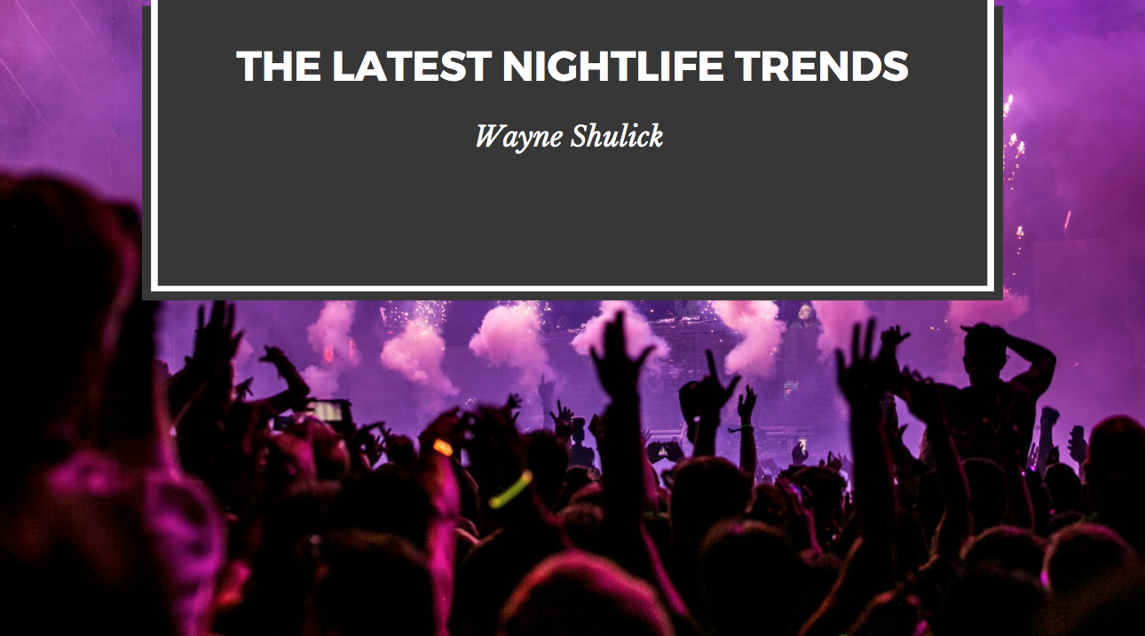 Wayne Shulick Discusses the Latest Nightlife Trends
